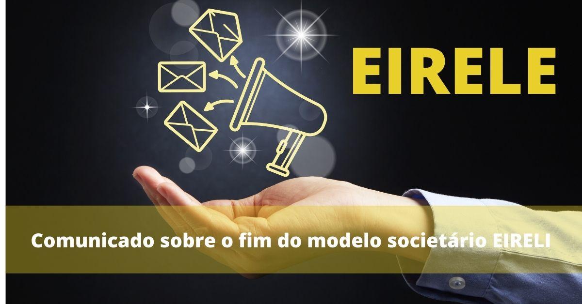 Comunicado sobre o fim do modelo societário EIRELI